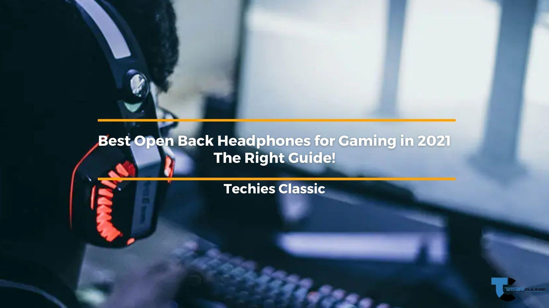 Best Open Back Headphones for Gaming in 2021- A Right Guide