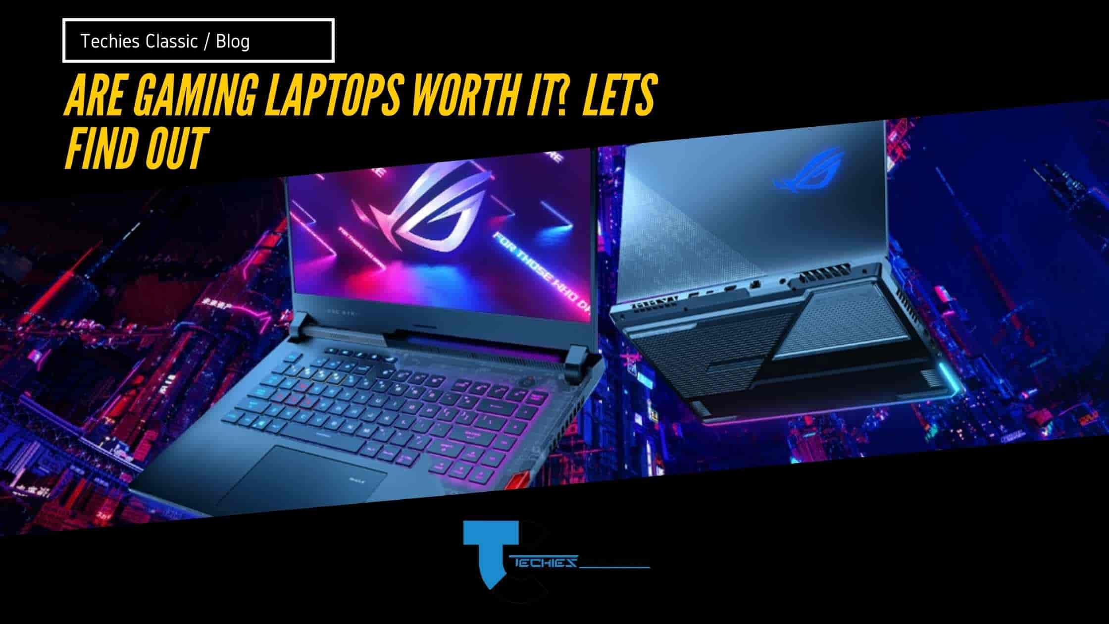 Are gaming laptops worth it? Lets find out