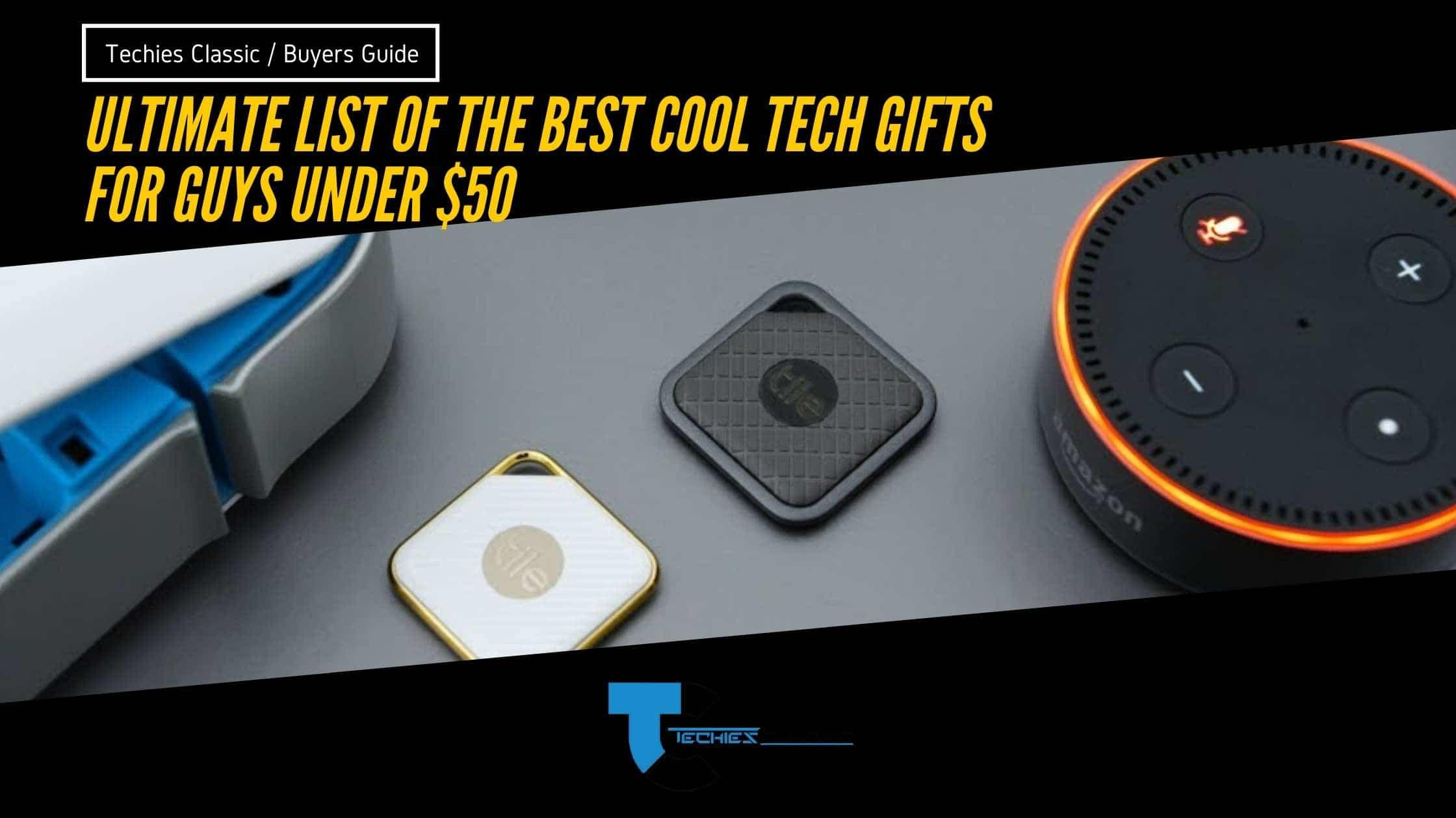 Ultimate list of the best cool tech gifts for guys under $50