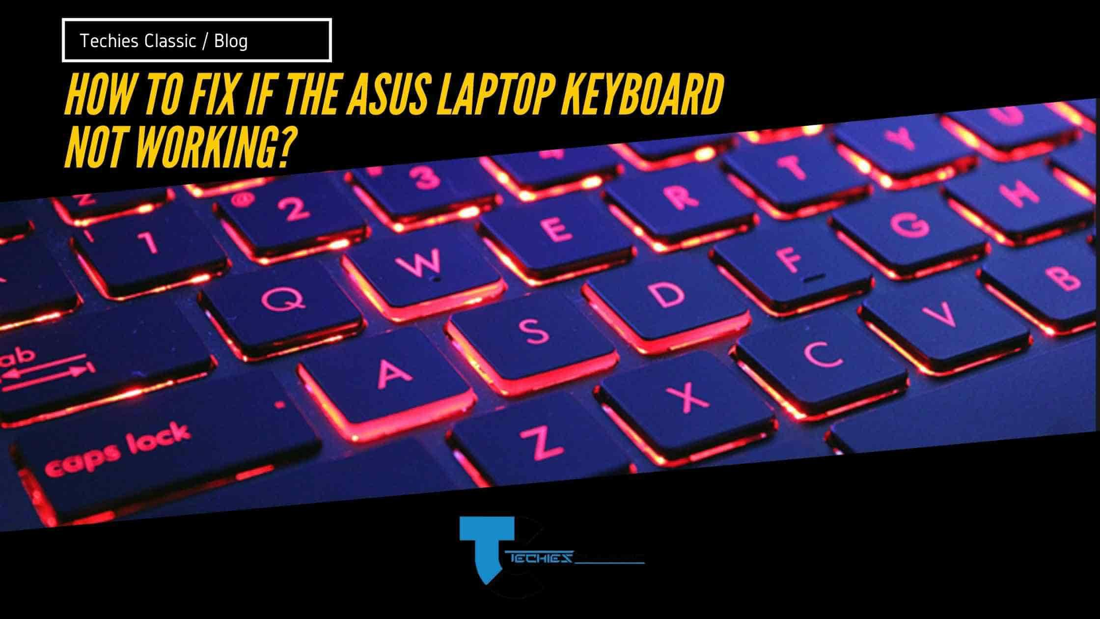 How to fix if the ASUS laptop keyboard not working?