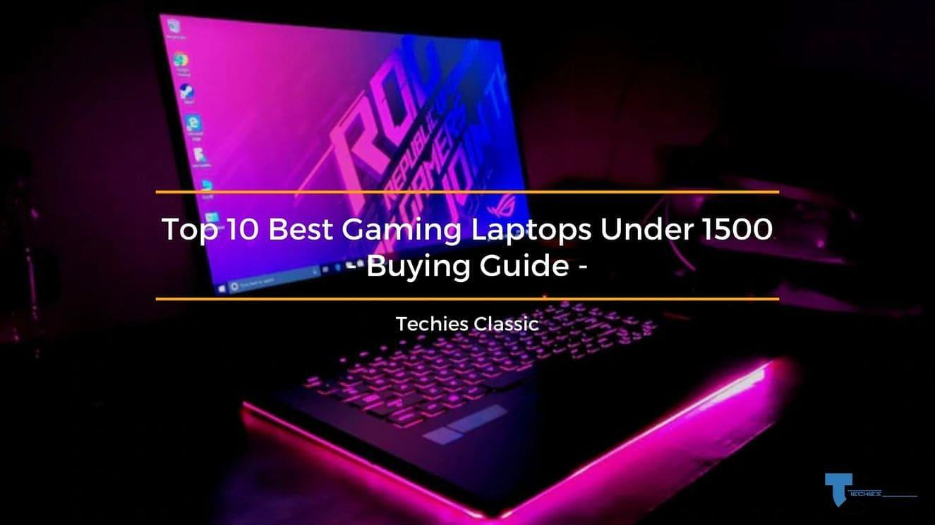 Top 10 Best Gaming Laptops Under 1500