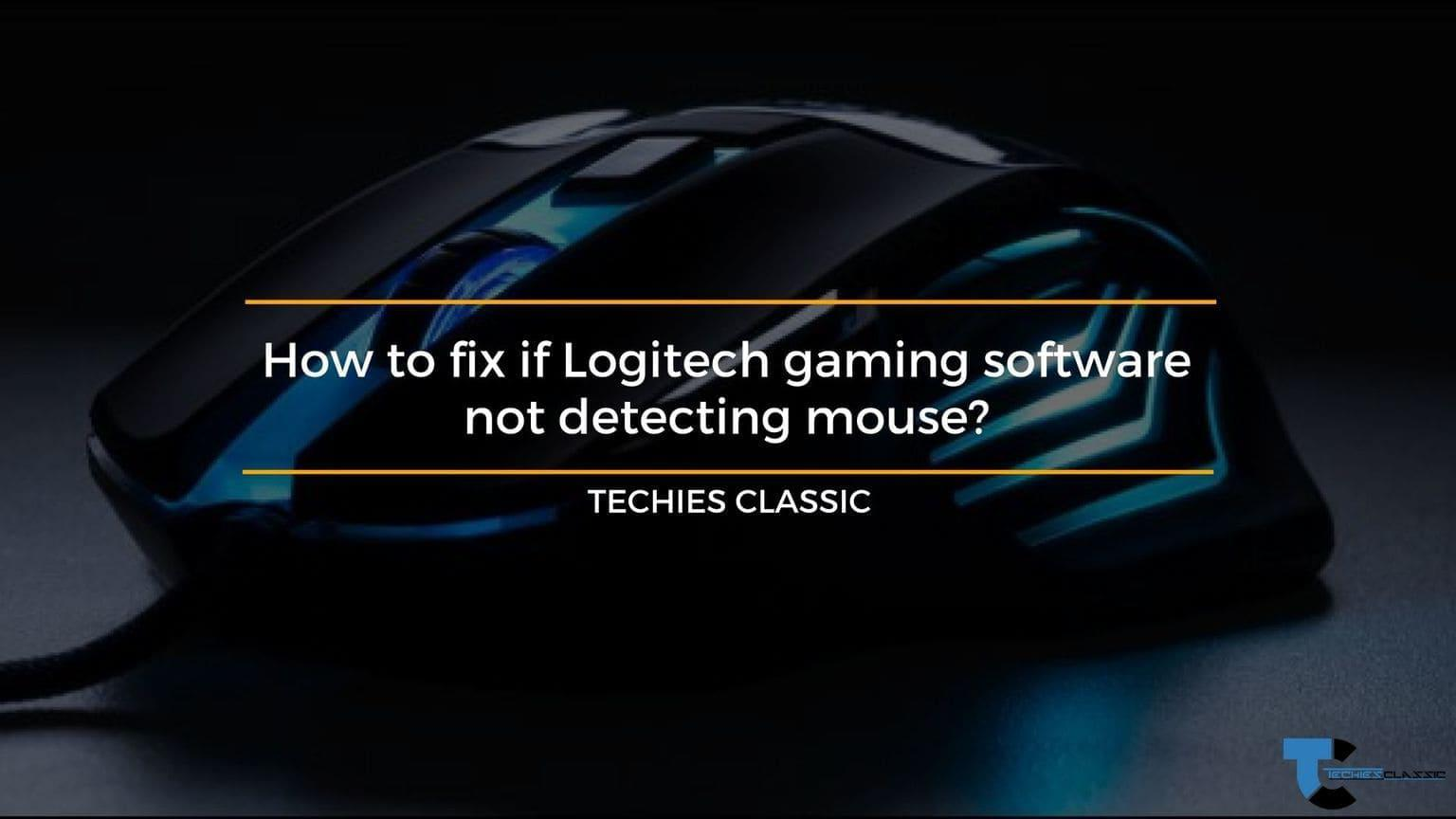How to fix if Logitech gaming software not detecting mouse