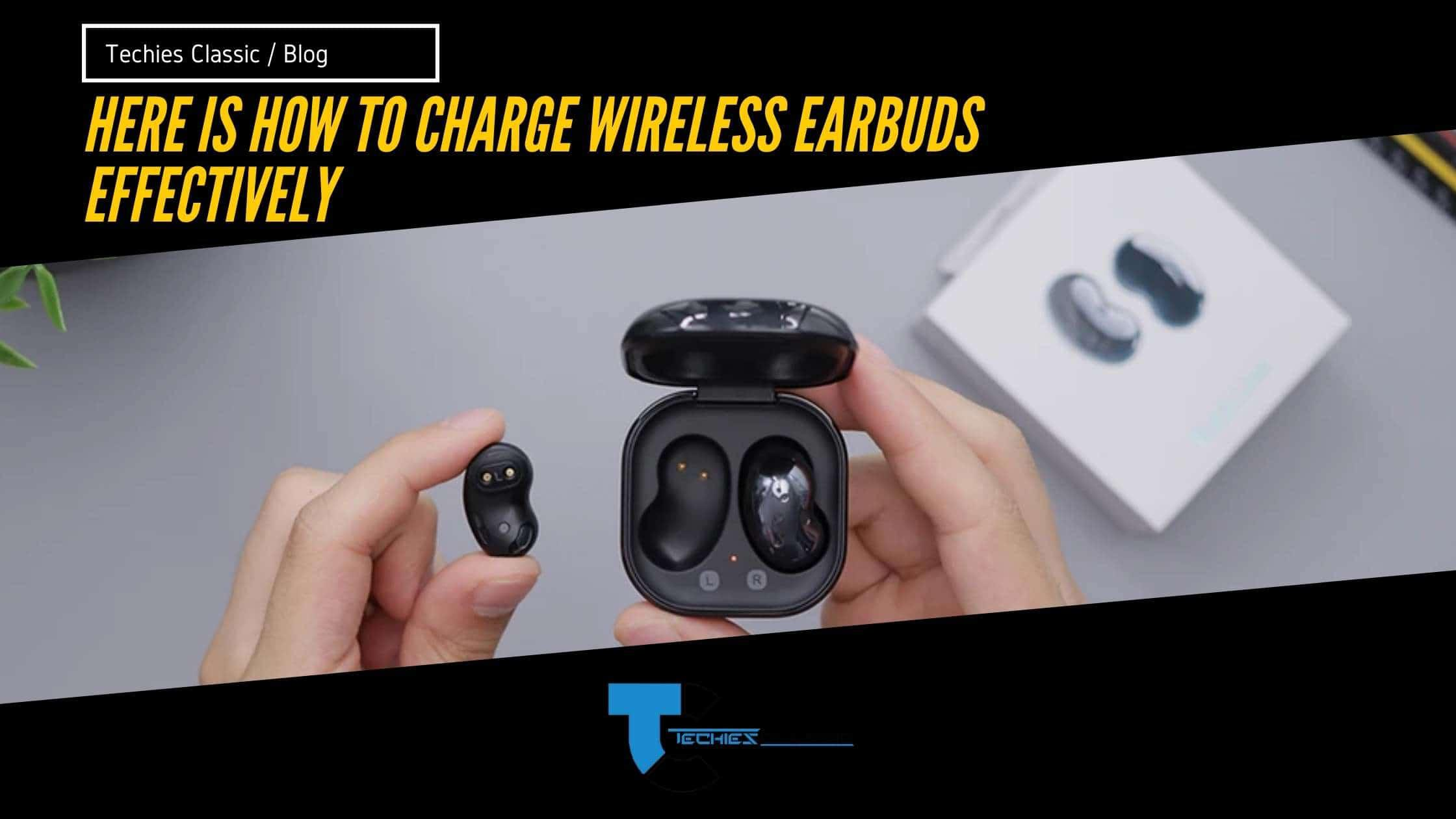 Here is how to charge wireless earbuds effectively