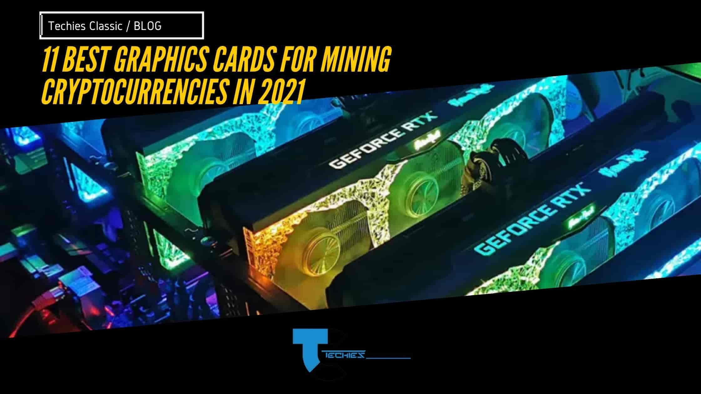 10 best graphics cards for mining cryptocurrencies in 2021
