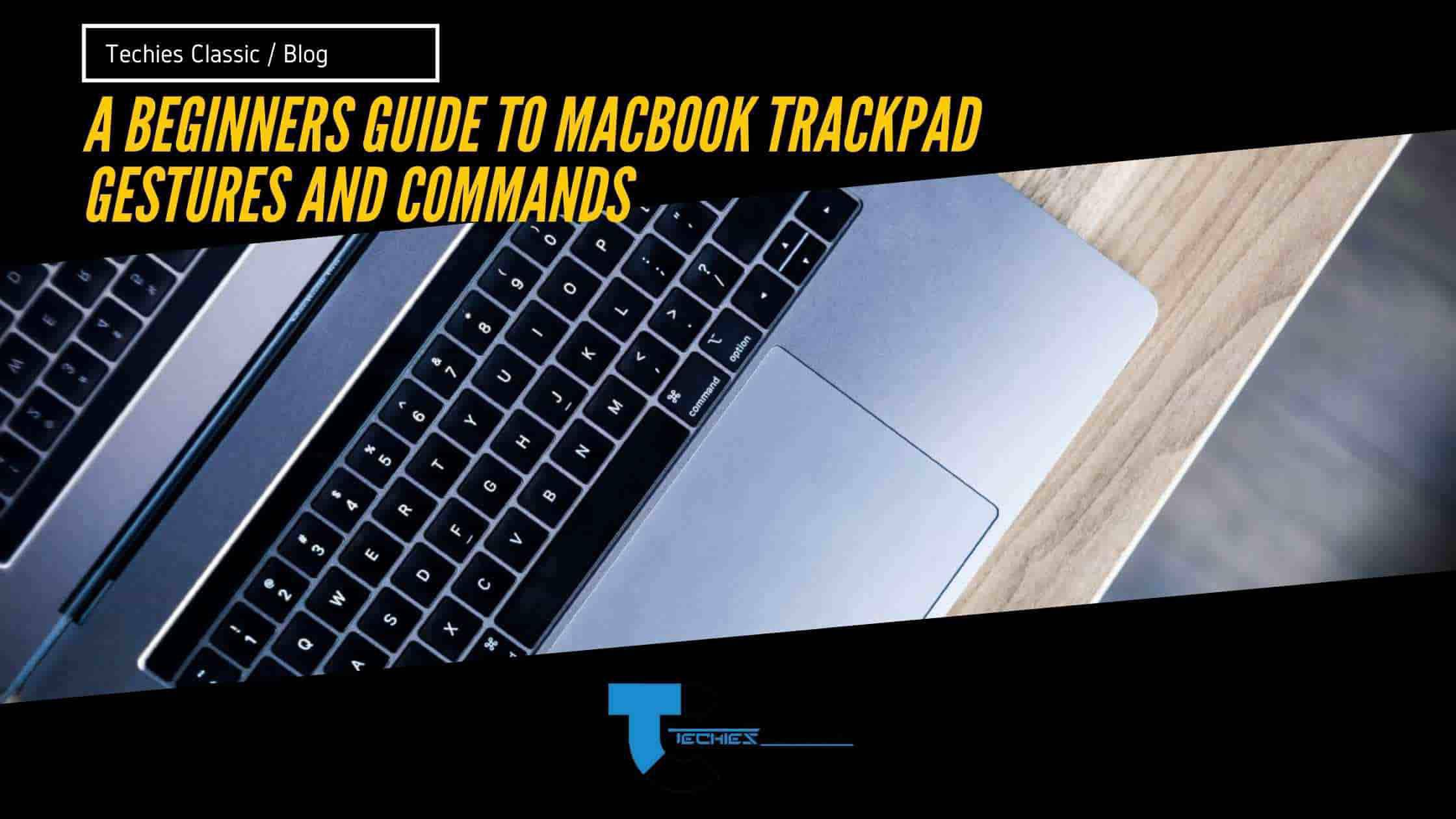 A Beginners Guide to MacBook trackpad gestures and Commands